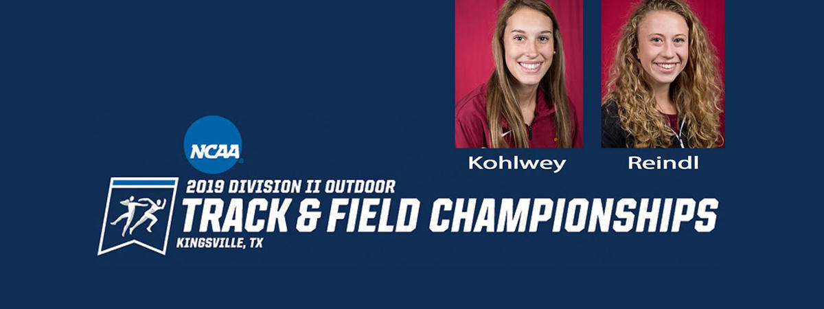 UMD scholar athletes Danielle Kohlwey and Haleigh Reindl pictured with the words NCAA 2019 Division II Outdoor Track and Field Championships, Kingsville, Texas on dark blue background