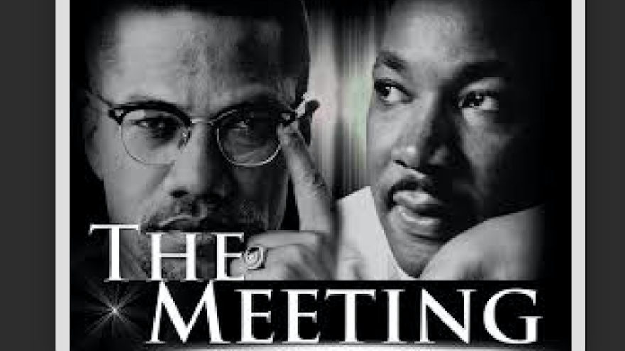 "Black and White photos of Malcolm X and Martin Luther King with the words ""The Meeting"" over them"