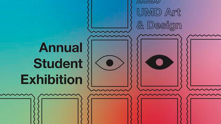 Graphic for UMD's Student Art Exhibition