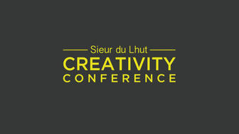 "Yellow copy on grey background ""Sieur du Lhut Creativity Conference"""