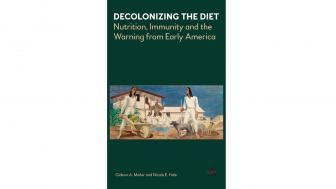 Cover of Associate Professor Gideon Mailer's book Decolonizing the Diet