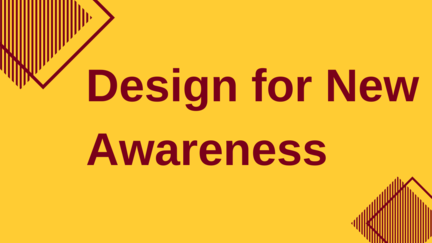 "The words ""Design for New Awareness"" on yellow background"