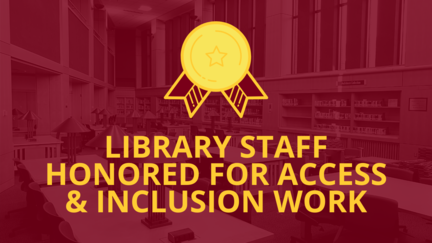 """Maroon image of UMD library with the words """"Library Staff Honored for Access & Inclusion Work"""""""