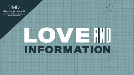 "Graphic for UMD's production of ""Love and Information"""