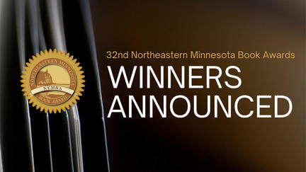 "The words ""32nd Northeastern Minnesota Book Awards Winners Announced"" and the gold NEMBA seal"