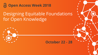 Text Open Access Week 2018, Designing Equitable Foundations for Open Knowledge October 22-28