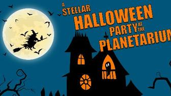 Witch and haunted house graphic with words: A Stellar Halloween Party at the Planetarium