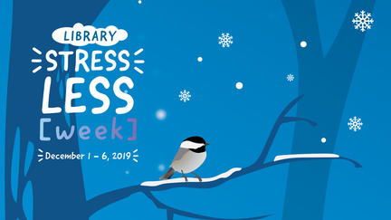 """Drawing of chickadee on branch with words """"Stressless Week"""""""
