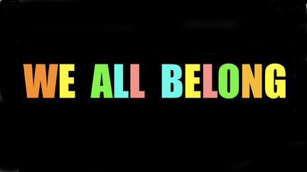 text: We all belong