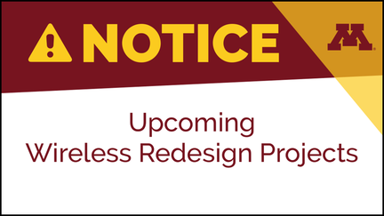 Text Notice Upcoming Wireless Redesign projects